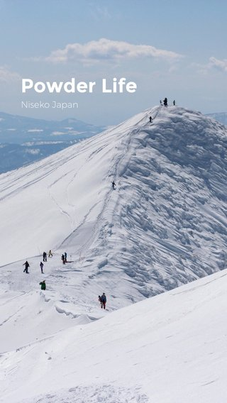 Powder Life Niseko Japan