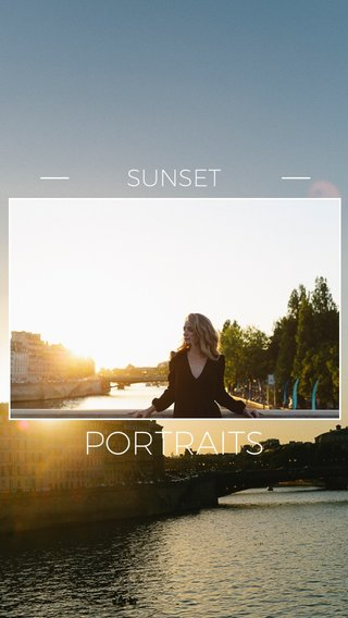 PORTRAITS SUNSET