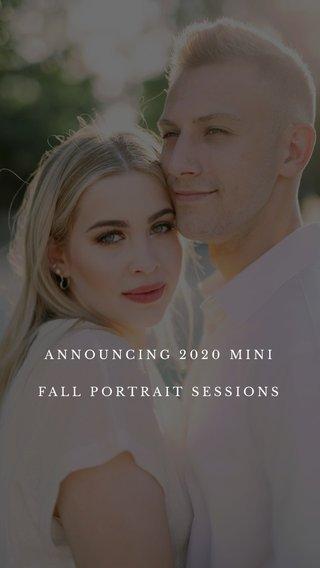 ANNOUNCING 2020 MINI FALL PORTRAIT SESSIONS