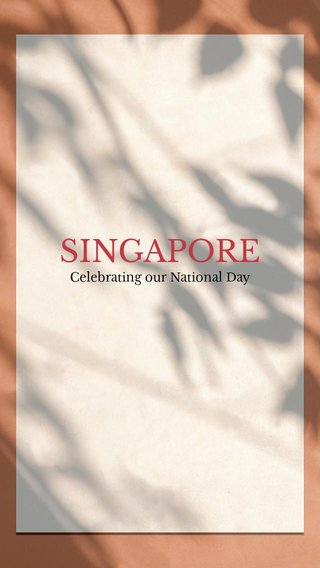 SINGAPORE Celebrating our National Day