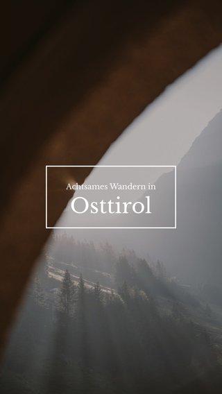 Osttirol Achtsames Wandern in