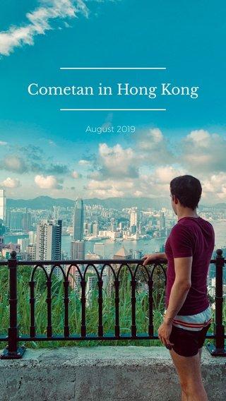 Cometan in Hong Kong August 2019