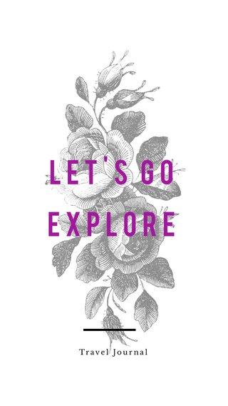 Let's Go Explore Travel Journal