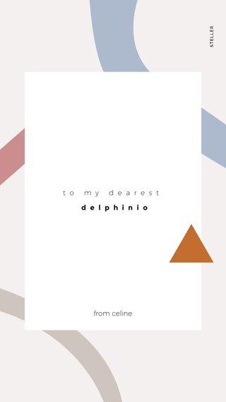 delphinio from celine to my dearest