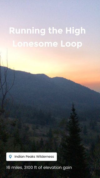 Running the High Lonesome Loop 16 miles, 3100 ft of elevation gain
