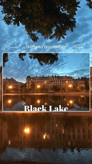 Black Lake Night to remember