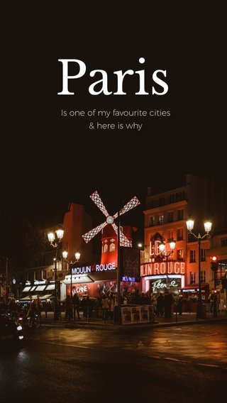 Paris Is one of my favourite cities & here is why