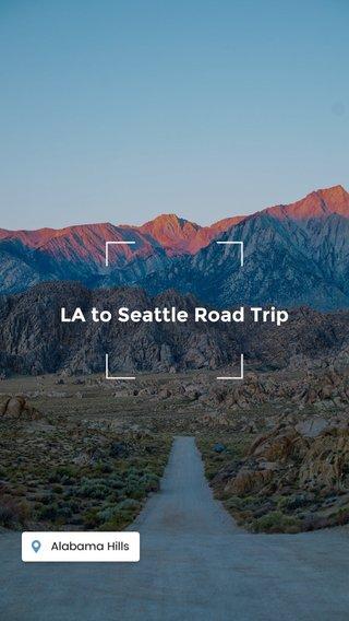 LA to Seattle Road Trip