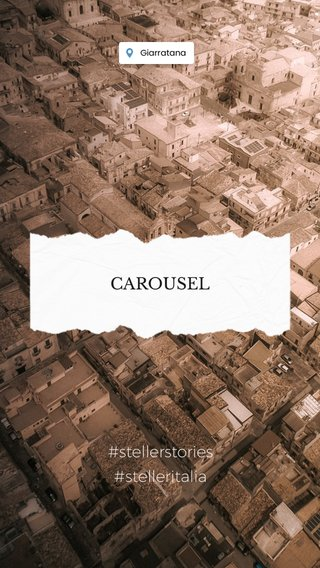 CAROUSEL #stellerstories #stelleritalia