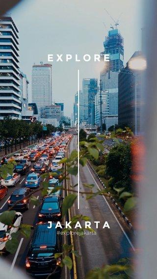 EXPLORE JAKARTA #explorejakarta