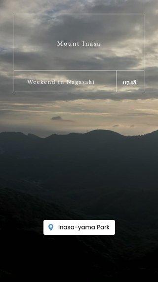 07,18 Mount Inasa Weekend in Nagasaki