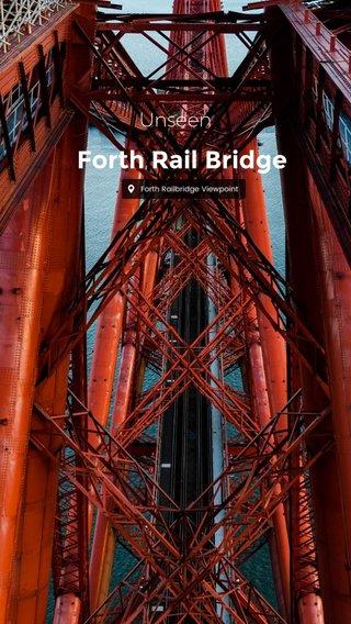 Forth Rail Bridge Unseen