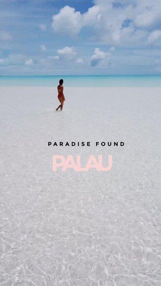 PALAU PARADISE FOUND