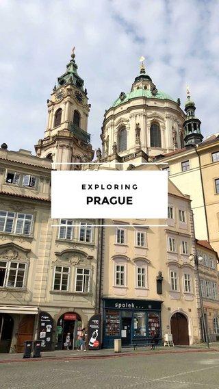 PRAGUE EXPLORING