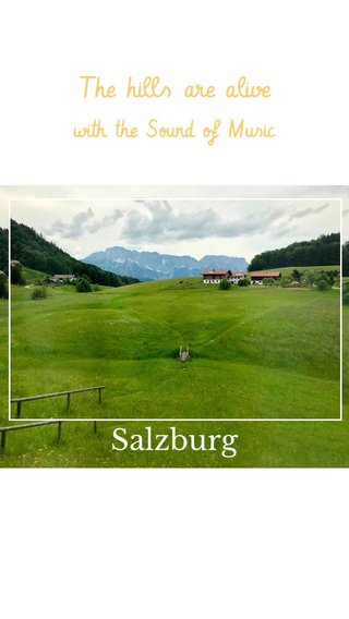 Salzburg The hills are alive with the Sound of Music Summer road trip in