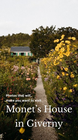 Monet's House in Giverny Photos that will make you want to visit