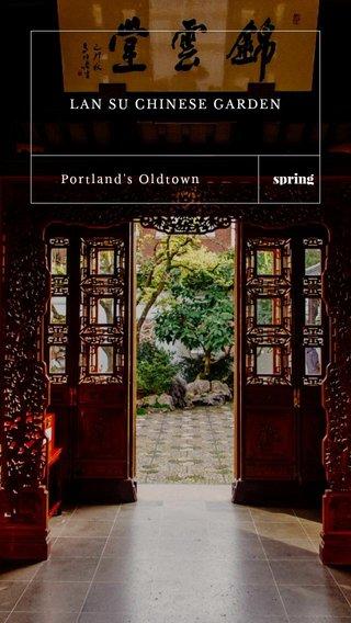 spring LAN SU CHINESE GARDEN Portland's Oldtown