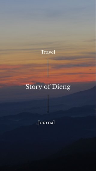 Story of Dieng Travel Journal