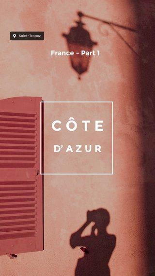 CÔTE D' A Z U R France - Part 1