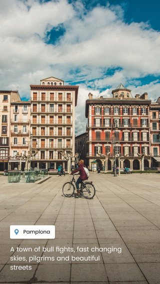 A town of bull fights, fast changing skies, pilgrims and beautiful streets