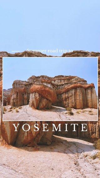 YOSEMITE Summer road trip to