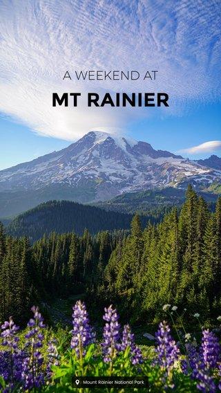 MT RAINIER A WEEKEND AT