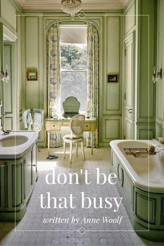 don't be that busy written by Anne Woolf