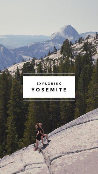 YOSEMITE EXPLORING