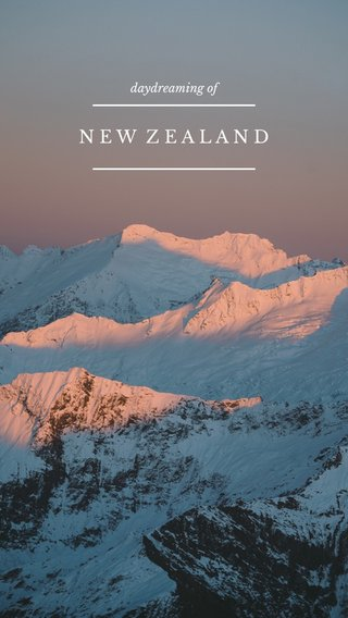 NEW ZEALAND daydreaming of