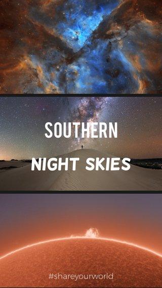 SOUTHERN Night Skies #shareyourworld