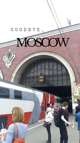 MOSCOW GOODBYE,