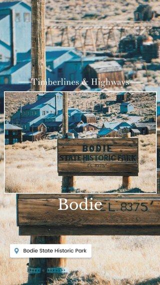 Bodie Timberlines & Highways