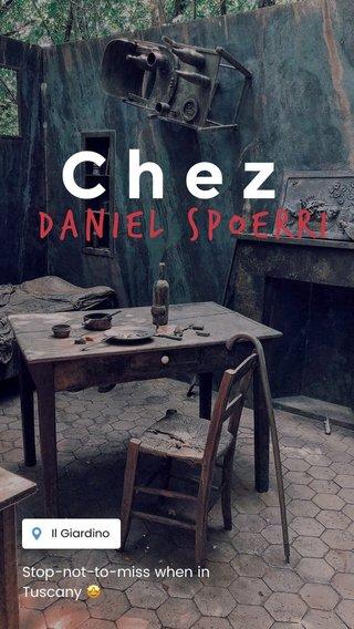 Chez Daniel Spoerri Stop-not-to-miss when in Tuscany 🤩