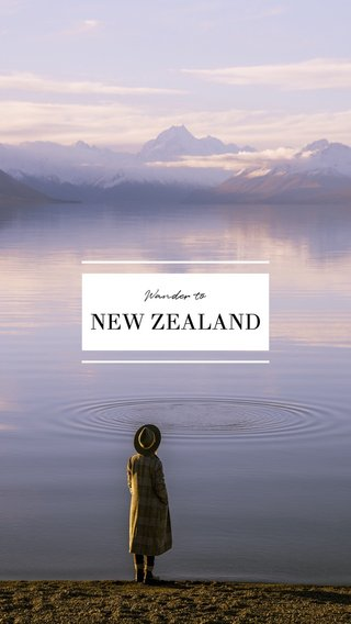 NEW ZEALAND Wander to