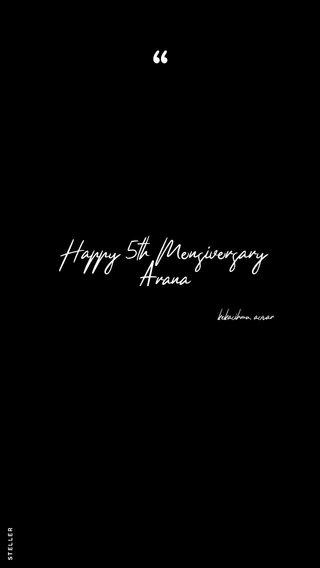 Happy 5th Mensiversary Arana kekasihmu, asgar