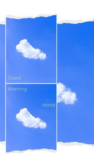 Good World Morning