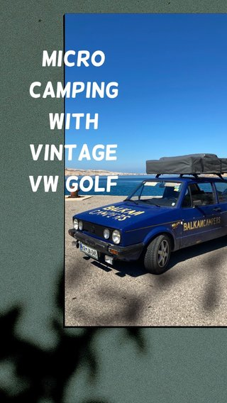 Micro camping with vintage VW GOLF