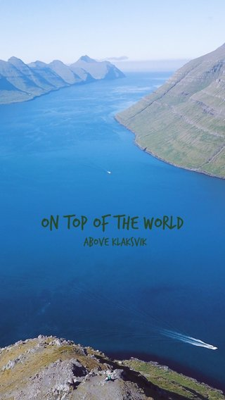 ON TOP OF THE WORLD Above klaksvik