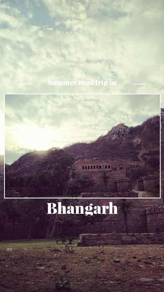 Bhangarh Summer road trip in