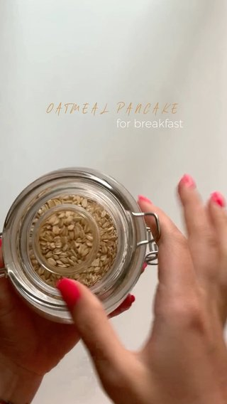 for breakfast OATMEAL PANCAKE