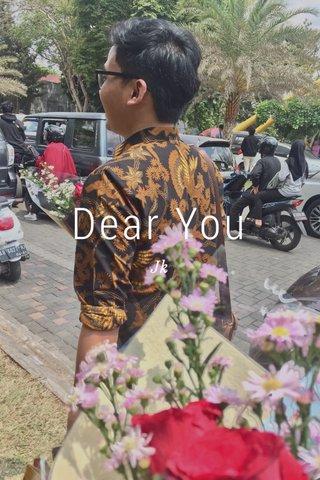 Dear You Jk