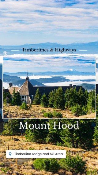 Mount Hood Timberlines & Highways