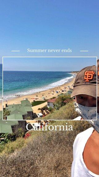 California Summer never ends