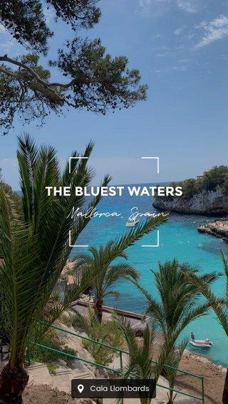 Mallorca, Spain THE BLUEST WATERS