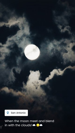 When the moon meet and blend in with the clouds!☁️ 🌕☁️