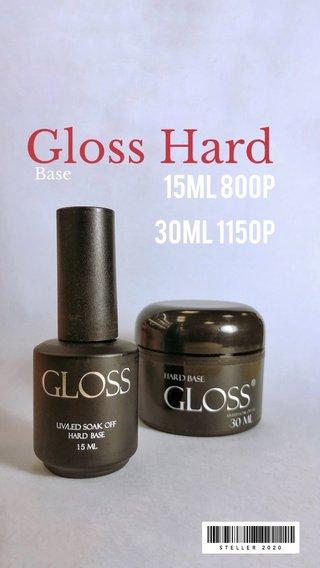 Gloss Hard 15ml 800p 30ml 1150p Base
