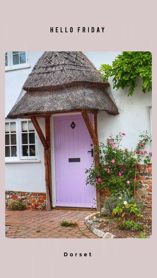 HELLO FRIDAY Dorset