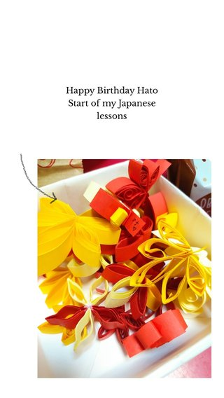 Happy Birthday Hato Start of my Japanese lessons