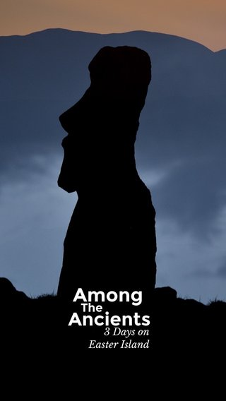 Among Ancients The Easter Island 3 Days on
