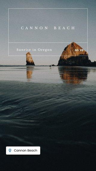 10/19 CANNON BEACH Sunrise in Oregon